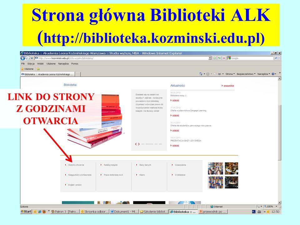 Strona główna Biblioteki ALK ( http://biblioteka.kozminski.edu.pl) LINK DO STRONY Z GODZINAMI OTWARCIA
