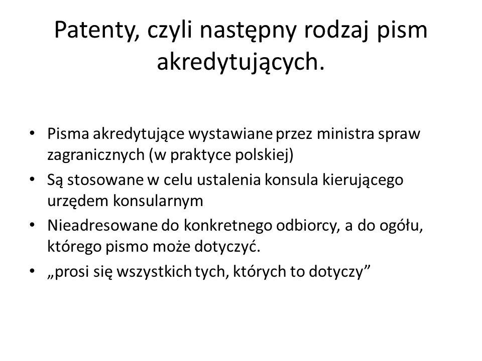 Patenty, czyli następny rodzaj pism akredytujących.