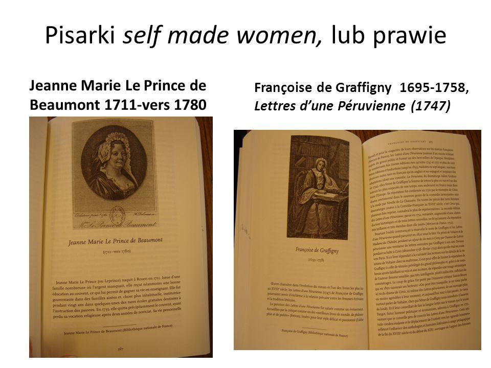 Pisarki self made women, lub prawie Jeanne Marie Le Prince de Beaumont 1711-vers 1780 Françoise de Graffigny 1695-1758, Lettres d'une Péruvienne (1747)