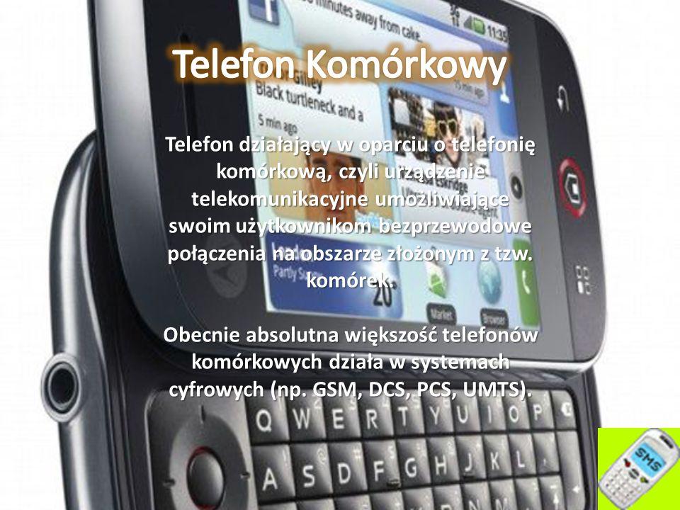 Telefon działający w oparciu o telefonię komórkową, czyli urządzenie telekomunikacyjne umożliwiające swoim użytkownikom bezprzewodowe połączenia na ob