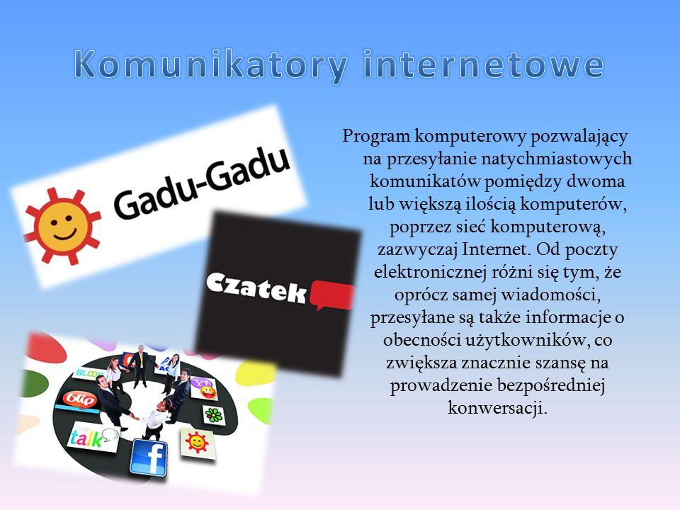 Program komputerowy pozwalający na przesyłanie natychmiastowych komunikatów pomiędzy dwoma lub większą ilością komputerów, poprzez sieć komputerową, z