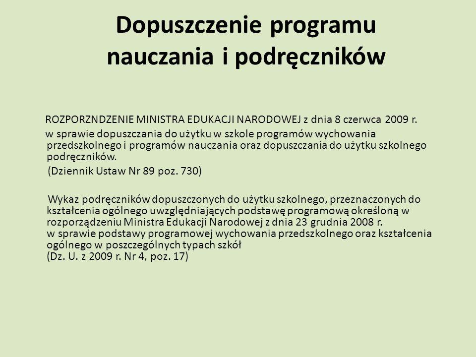 Dopuszczenie programu nauczania i podręczników ROZPORZNDZENIE MINISTRA EDUKACJI NARODOWEJ z dnia 8 czerwca 2009 r.