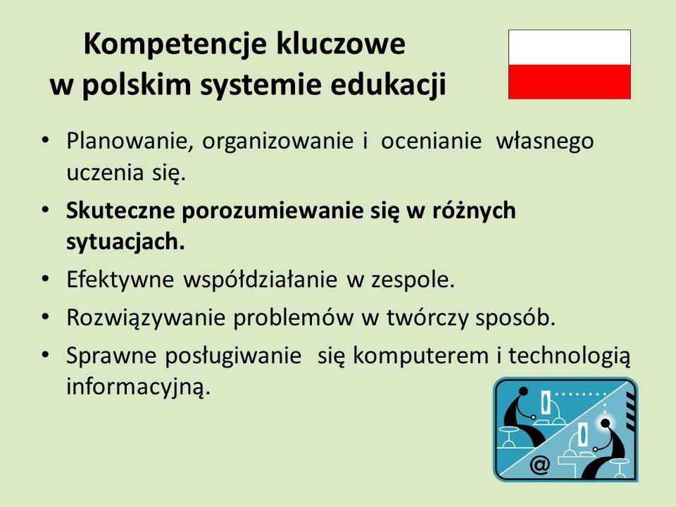 Kompetencje kluczowe w polskim systemie edukacji Planowanie, organizowanie i ocenianie własnego uczenia się.