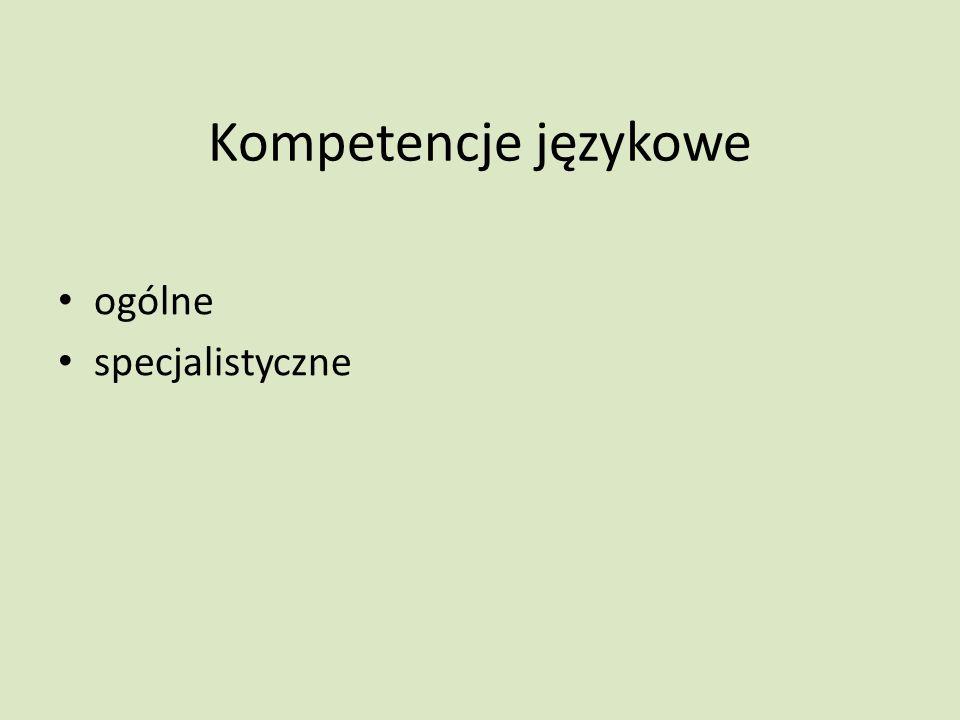 Kompetencje językowe ogólne specjalistyczne