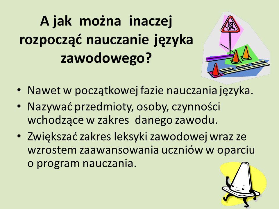 A jak można inaczej rozpocząć nauczanie języka zawodowego.