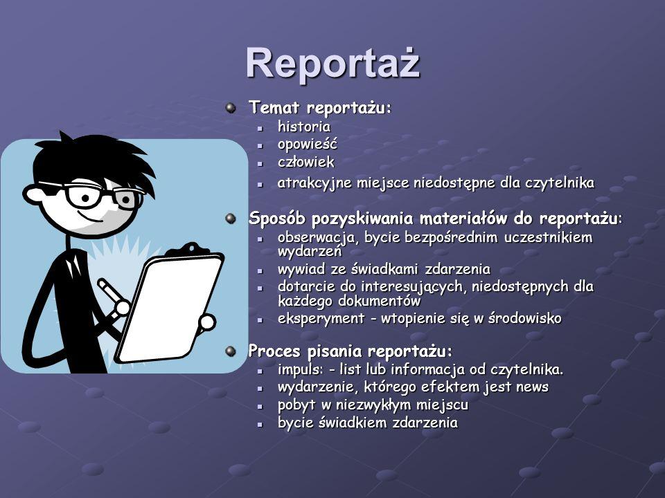 Tematyka reportażu Ze względu na tematykę wyróżnia się reportaże: podróżniczespołeczno-obyczajowesportowewojennepopularnonaukowesądowe