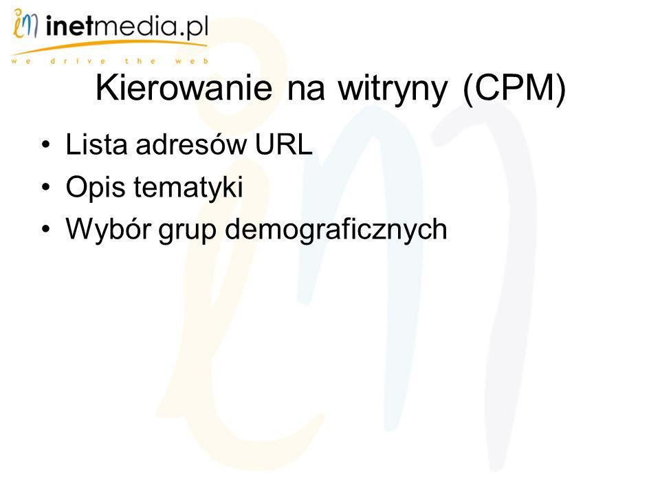 Kierowanie na witryny (CPM) Lista adresów URL Opis tematyki Wybór grup demograficznych
