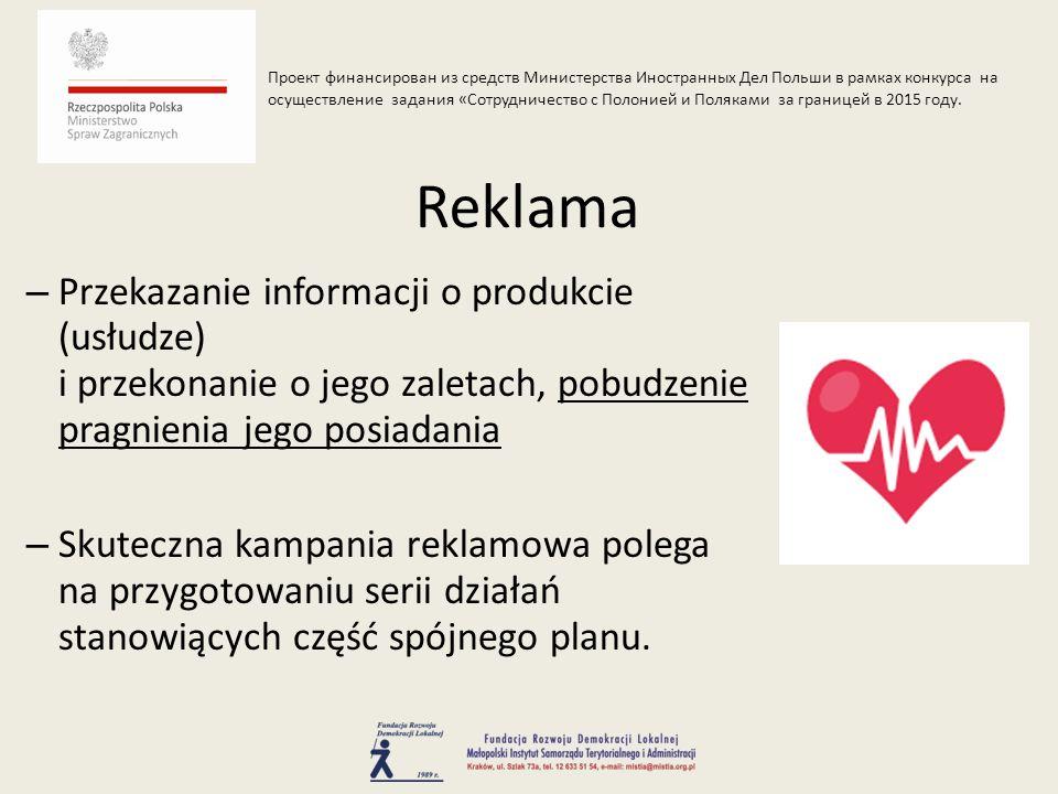 – Prasowa – Dźwiękowa – Audiowizualna – Zewnętrzna – Wystawiennicza Formy reklamy Проект финансирован из средств Министерства Иностранных Дел Польши в рамках конкурса на осуществление задания «Сотрудничество с Полонией и Поляками за границей в 2015 году.