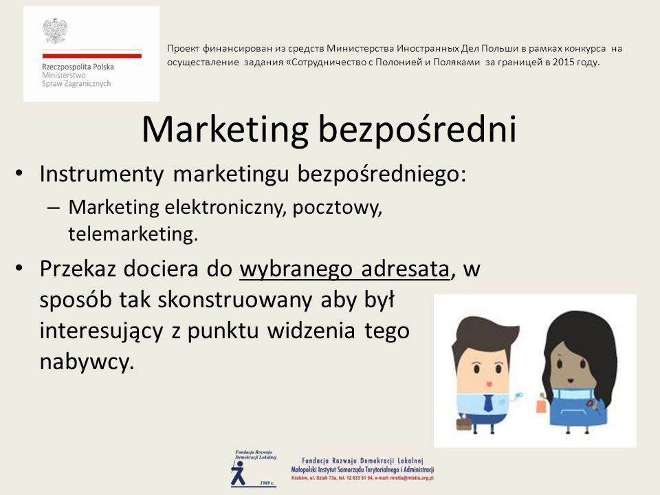 Instrumenty marketingu bezpośredniego: – Marketing elektroniczny, pocztowy, telemarketing.