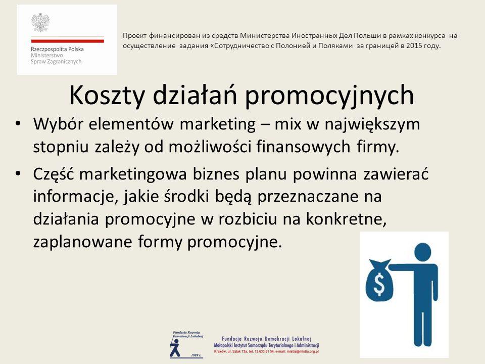 Wybór elementów marketing – mix w największym stopniu zależy od możliwości finansowych firmy.