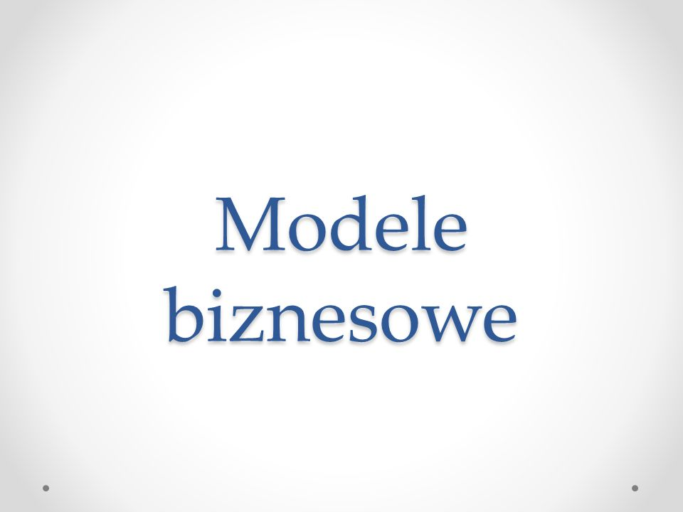 Modele biznesowe