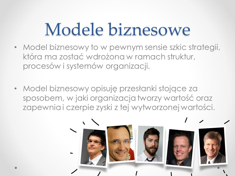 Model biznesowy to w pewnym sensie szkic strategii, która ma zostać wdrożona w ramach struktur, procesów i systemów organizacji. Model biznesowy opisu