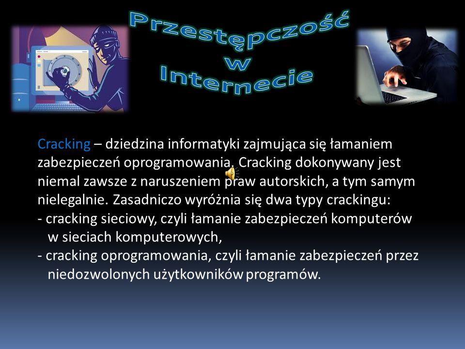 Cracking – dziedzina informatyki zajmująca się łamaniem zabezpieczeń oprogramowania. Cracking dokonywany jest niemal zawsze z naruszeniem praw autorsk