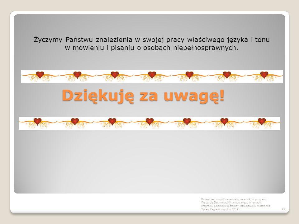 Dziękuję za uwagę! Projekt jest współfinansowany ze środków programu Wsparcie Demokracji finansowanego w ramach programu polskiej współpracy rozwojowe