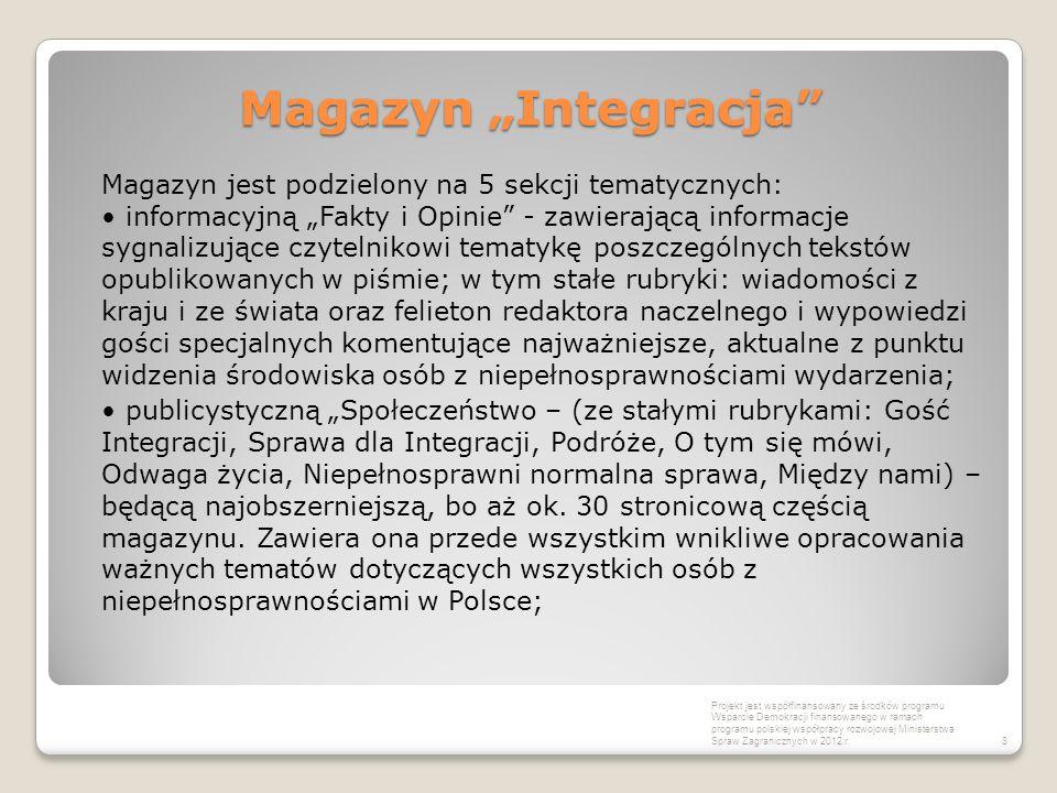 """Magazyn """"Integracja"""" Magazyn jest podzielony na 5 sekcji tematycznych: informacyjną """"Fakty i Opinie"""" - zawierającą informacje sygnalizujące czytelniko"""