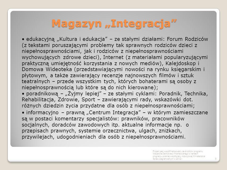 """Magazyn """"Integracja"""" edukacyjną """"Kultura i edukacja"""" – ze stałymi działami: Forum Rodziców (z tekstami poruszającymi problemy tak sprawnych rodziców d"""