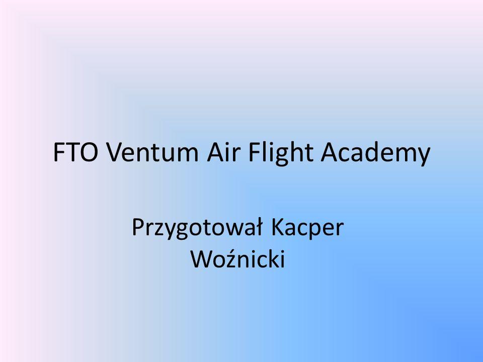 FTO Ventum Air Flight Academy Przygotował Kacper Woźnicki