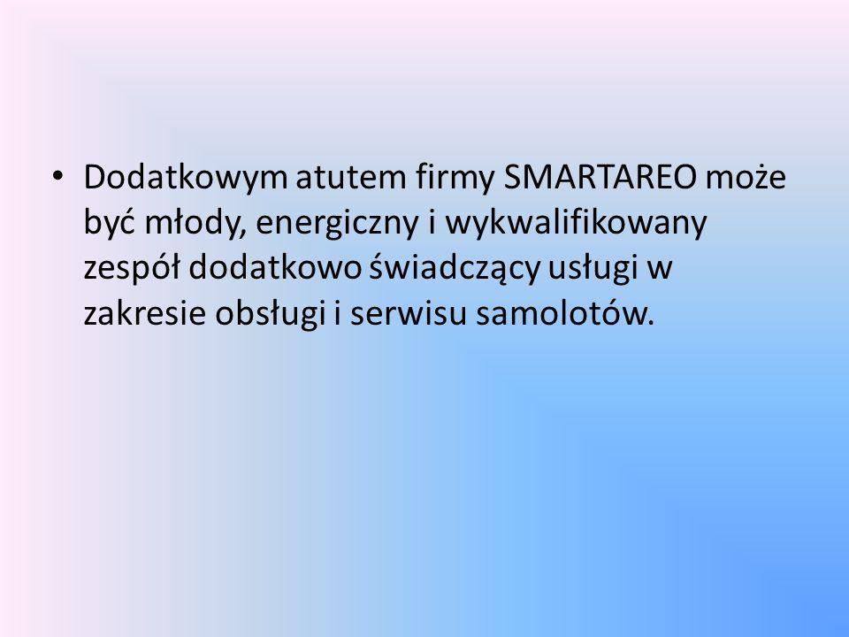Dodatkowym atutem firmy SMARTAREO może być młody, energiczny i wykwalifikowany zespół dodatkowo świadczący usługi w zakresie obsługi i serwisu samolotów.