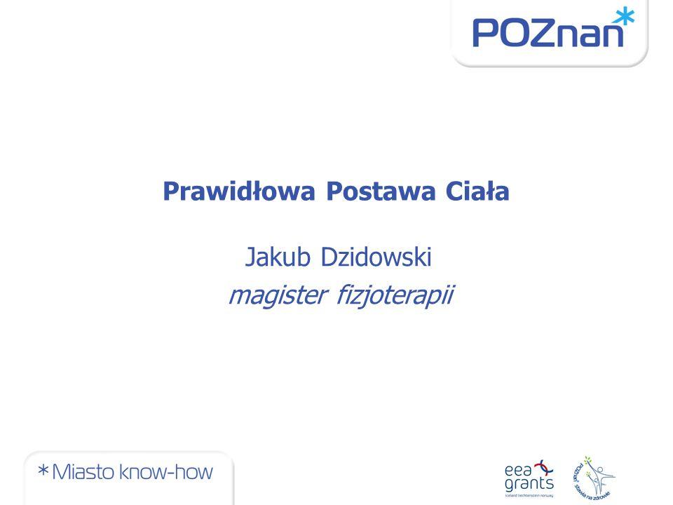 Prawidłowa Postawa Ciała Jakub Dzidowski magister fizjoterapii