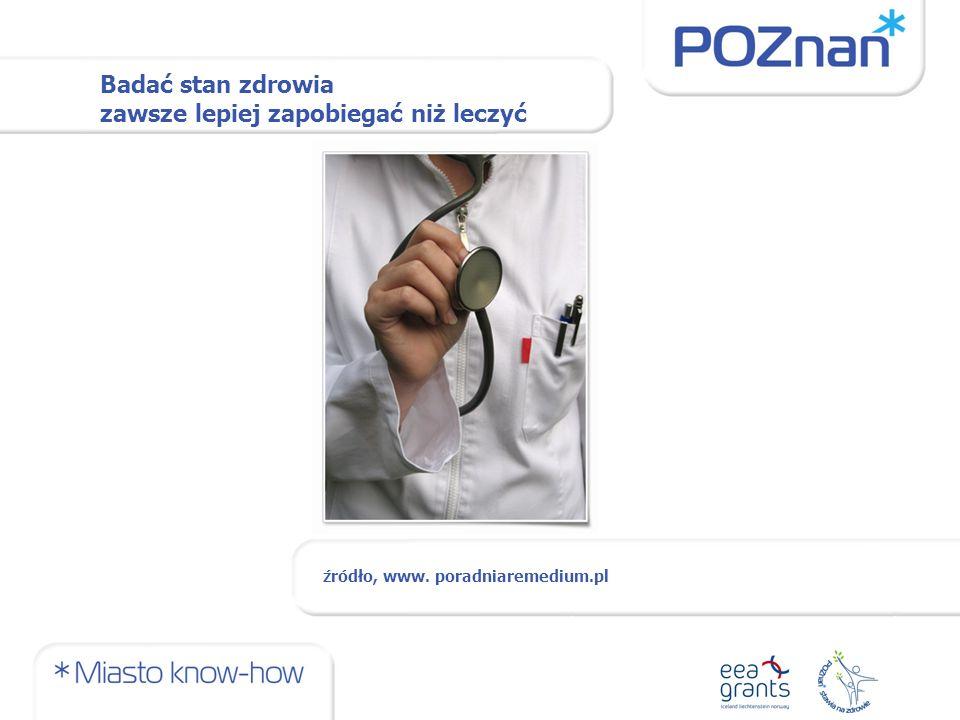 Badać stan zdrowia zawsze lepiej zapobiegać niż leczyć źródło, www. poradniaremedium.pl
