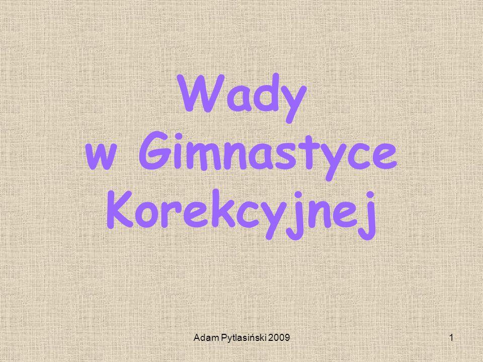 Adam Pytlasiński 20092 Wady postawy dzielimy na: - wady w płaszczyźnie strzałkowej (widok z boku): - plecy okrągłe - plecy wklęsłe - plecy okrągło – wklęsłe - plecy płaskie - wady w płaszczyźnie czołowej (widok przednio-tylny): - boczne skrzywienie kręgosłupa - skoliozy - klatka piersiowa kurza - klatka piersiowa lejkowata - kolana koślawe - kolana szpotawe - wady stóp: - stopa płaska podłużnie i poprzecznie - stopa koślawa i szpotawa - stopa wydrążona, końska i piętowa