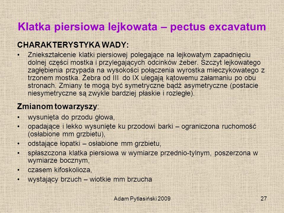 Adam Pytlasiński 200927 Klatka piersiowa lejkowata – pectus excavatum CHARAKTERYSTYKA WADY: Zniekształcenie klatki piersiowej polegające na lejkowatym