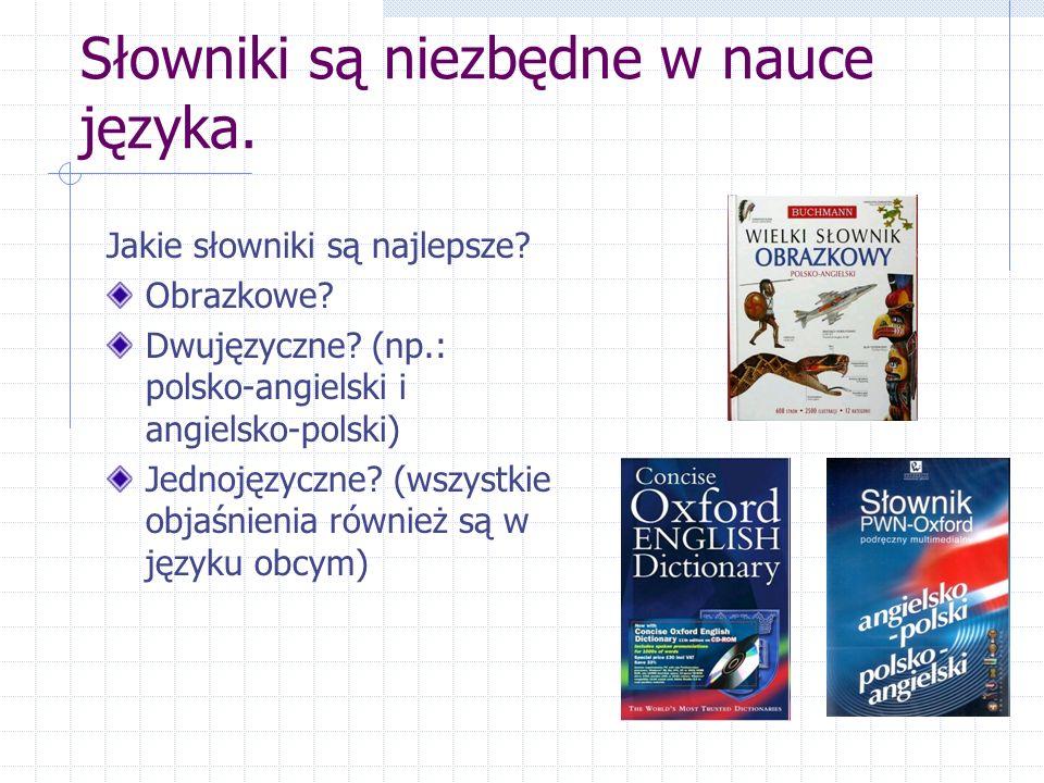 Słowniki są niezbędne w nauce języka. Jakie słowniki są najlepsze.