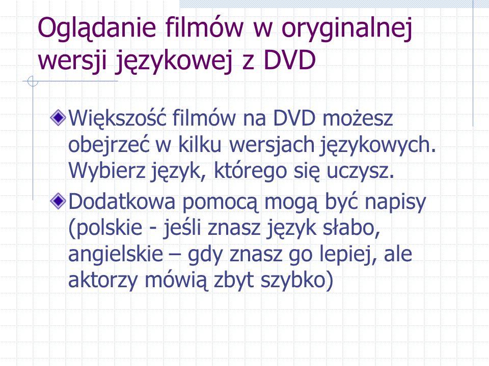 Oglądanie filmów w oryginalnej wersji językowej z DVD Większość filmów na DVD możesz obejrzeć w kilku wersjach językowych.