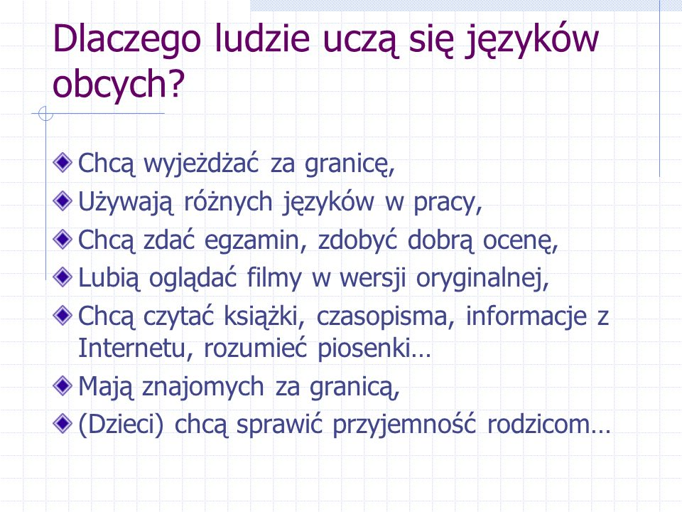 Dlaczego ludzie uczą się języków obcych.