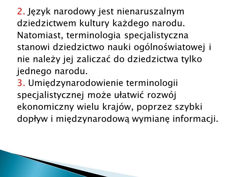 2. Język narodowy jest nienaruszalnym dziedzictwem kultury każdego narodu.
