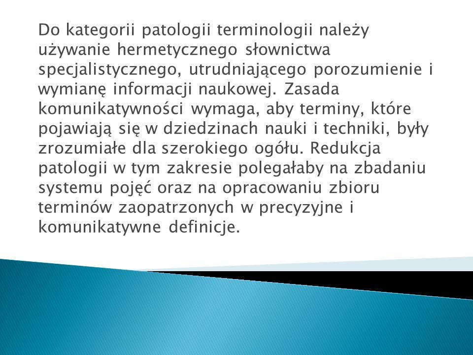 Termin nie powinien być określany za pomocą drugiego terminu, którego znaczenie zostało zdefiniowane za pomocą terminu pierwszego.