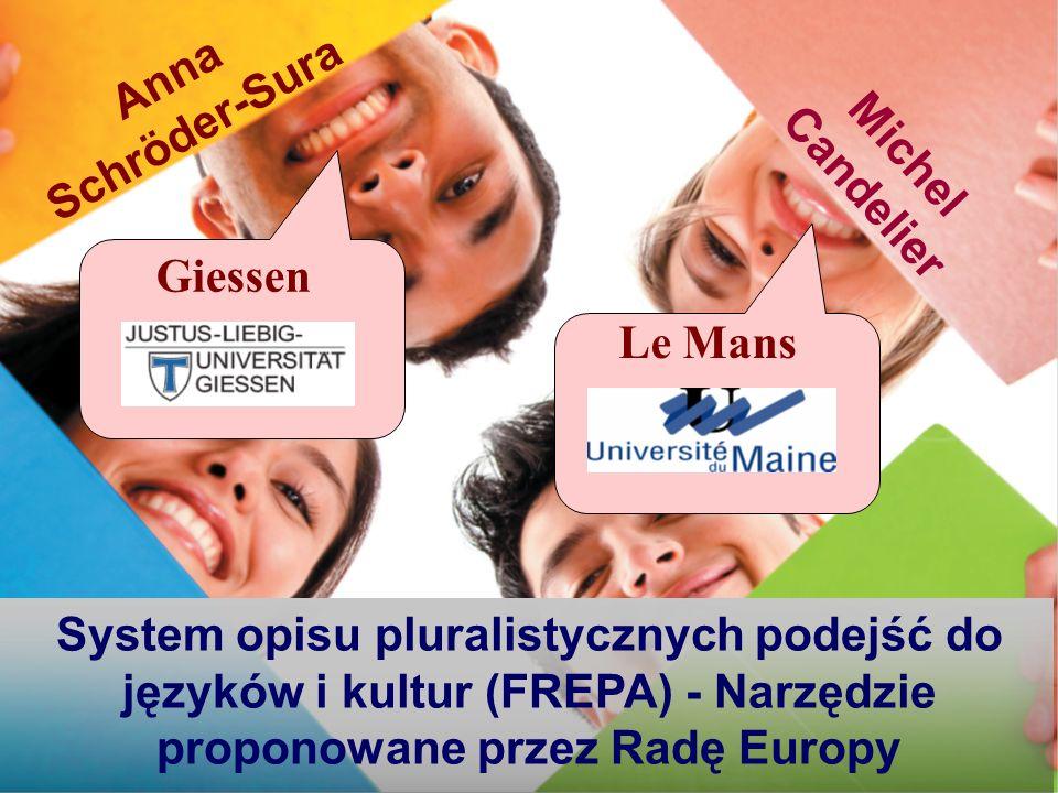 Michel Candelier System opisu pluralistycznych podejść do języków i kultur (FREPA) - Narzędzie proponowane przez Radę Europy Anna Schröder-Sura Giessen Le Mans