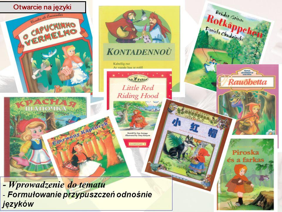- Wprowadzenie do tematu - Formułowanie przypuszczeń odnośnie języków Otwarcie na języki