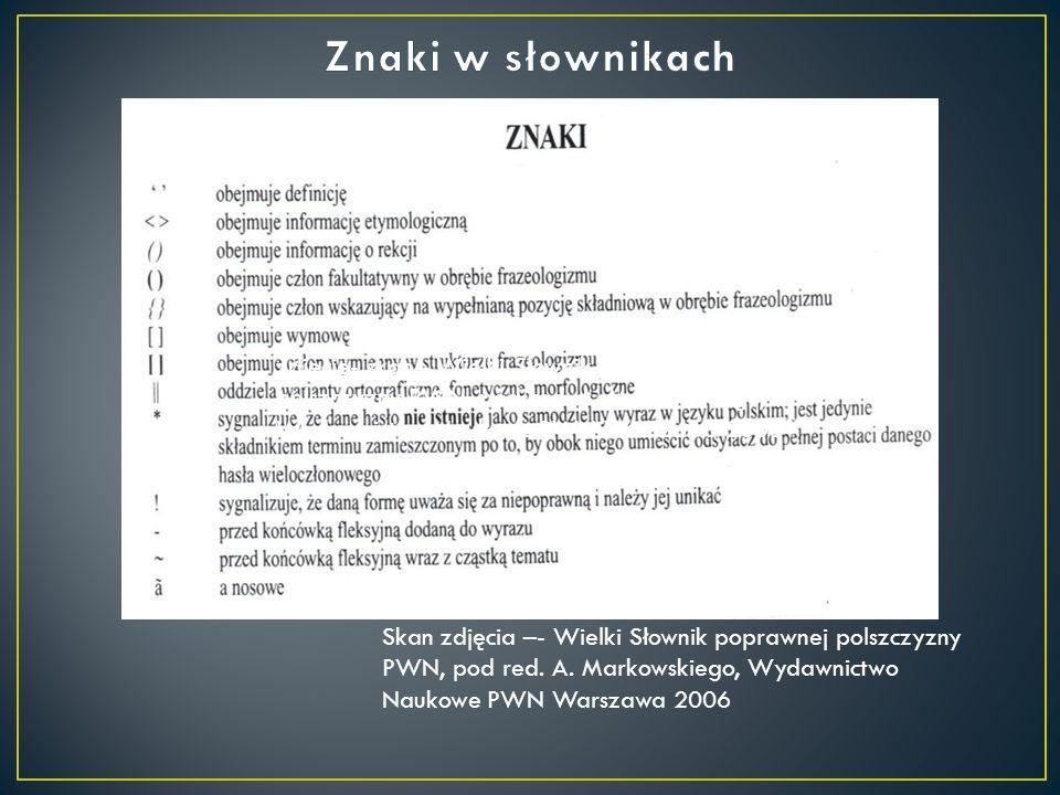 Skan zdjęcia –- Wielki Słownik poprawnej polszczyzny PWN, pod red. A. Markowskiego, Wydawnictwo Naukowe PWN Warszawa 2006 zdjęcie- skan - Wielki Słown