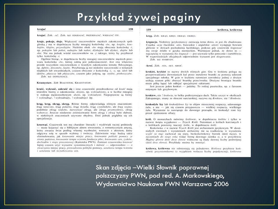 Skan zdjęcia –Wielki Słownik poprawnej polszczyzny PWN, pod red. A. Markowskiego, Wydawnictwo Naukowe PWN Warszawa 2006