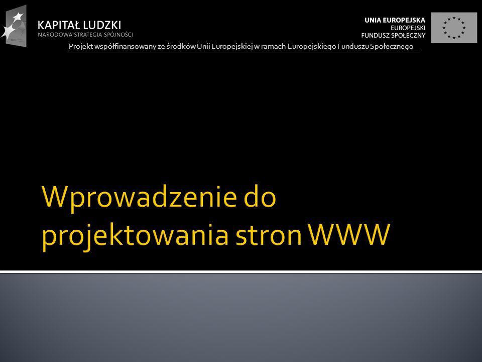 Projekt współfinansowany ze środków Unii Europejskiej w ramach Europejskiego Funduszu Społecznego prawa.html Moja pierwsza strona w Ramkach Witam na mojej stronie.