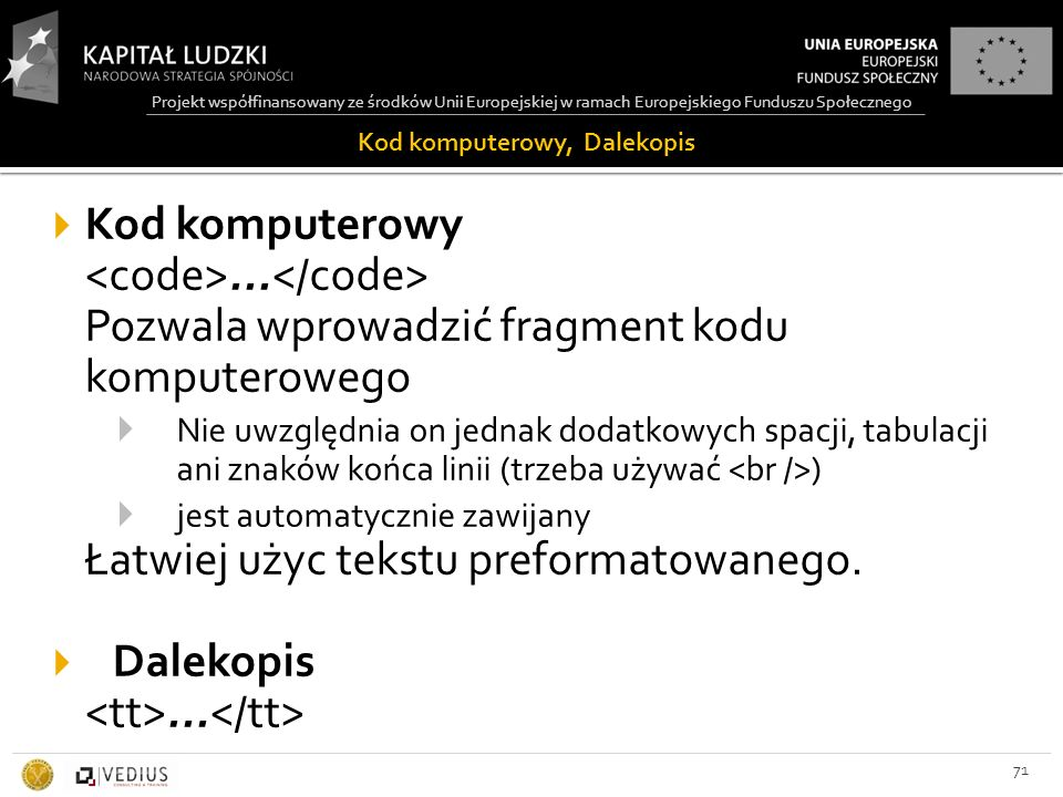 Projekt współfinansowany ze środków Unii Europejskiej w ramach Europejskiego Funduszu Społecznego Kod komputerowy, Dalekopis 71  Kod komputerowy...