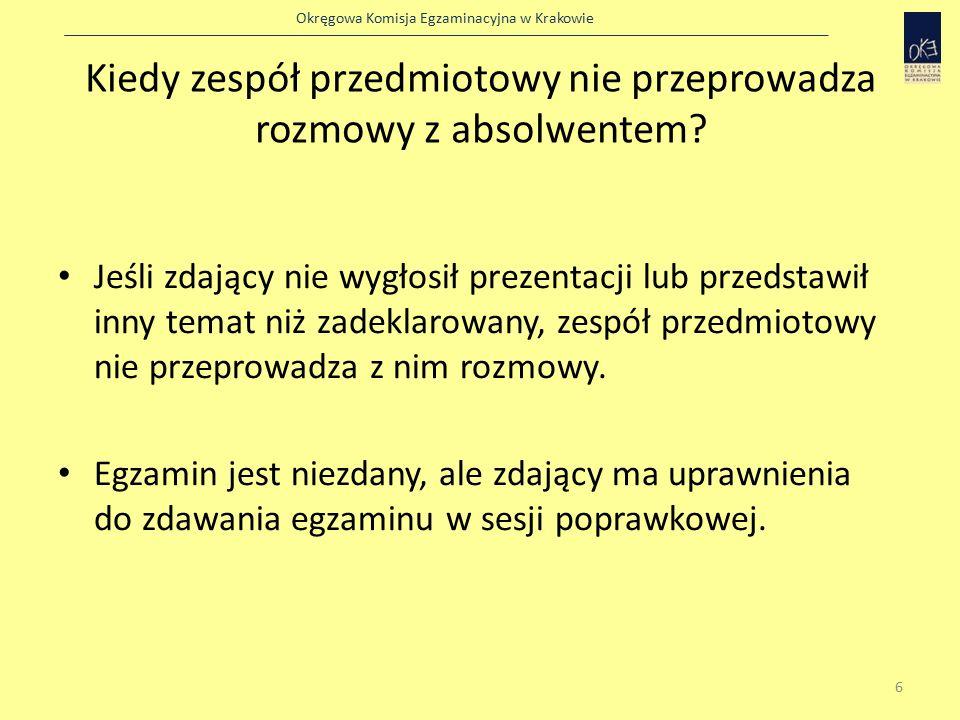 Okręgowa Komisja Egzaminacyjna w Krakowie Kiedy zespół przedmiotowy nie przeprowadza rozmowy z absolwentem.