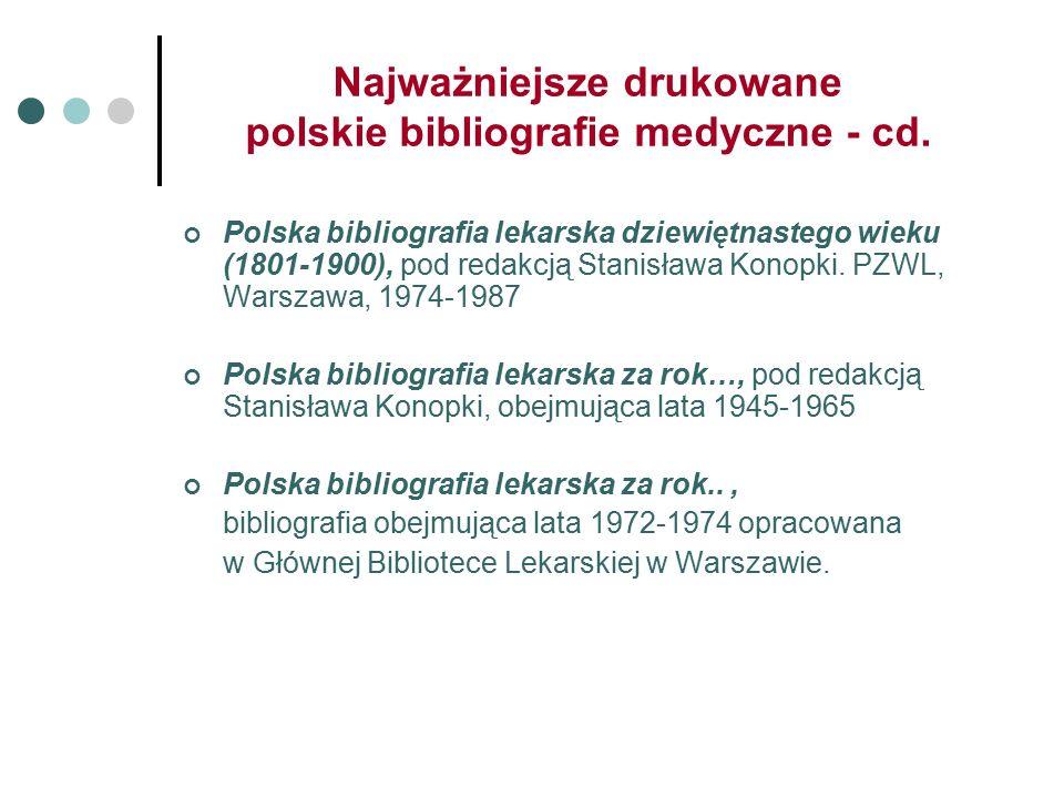 Najważniejsze drukowane polskie bibliografie medyczne - cd.