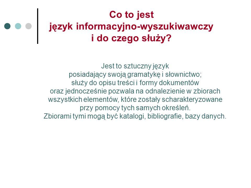 Co to jest język informacyjno-wyszukiwawczy i do czego służy.