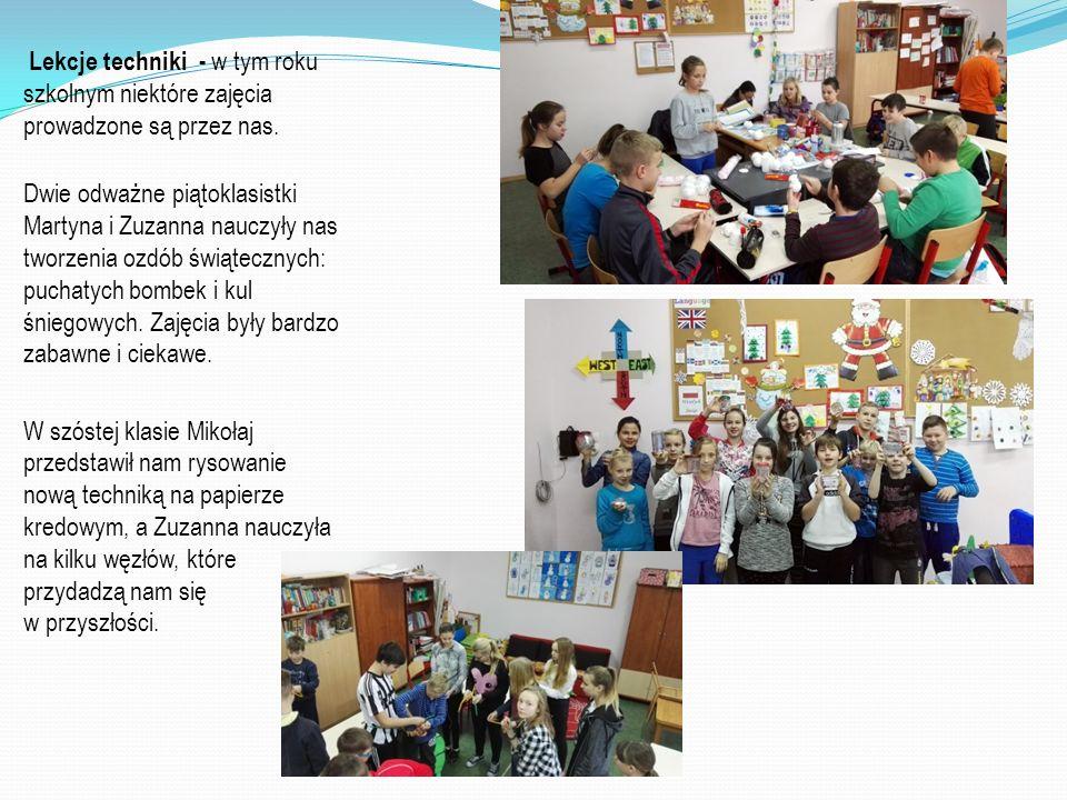 Lekcje techniki - w tym roku szkolnym niektóre zajęcia prowadzone są przez nas. Dwie odważne piątoklasistki Martyna i Zuzanna nauczyły nas tworzenia o