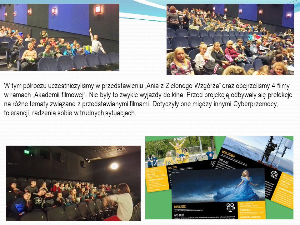 """W tym półroczu uczestniczyliśmy w przedstawieniu """"Ania z Zielonego Wzgórza oraz obejrzeliśmy 4 filmy w ramach """"Akademii filmowej ."""