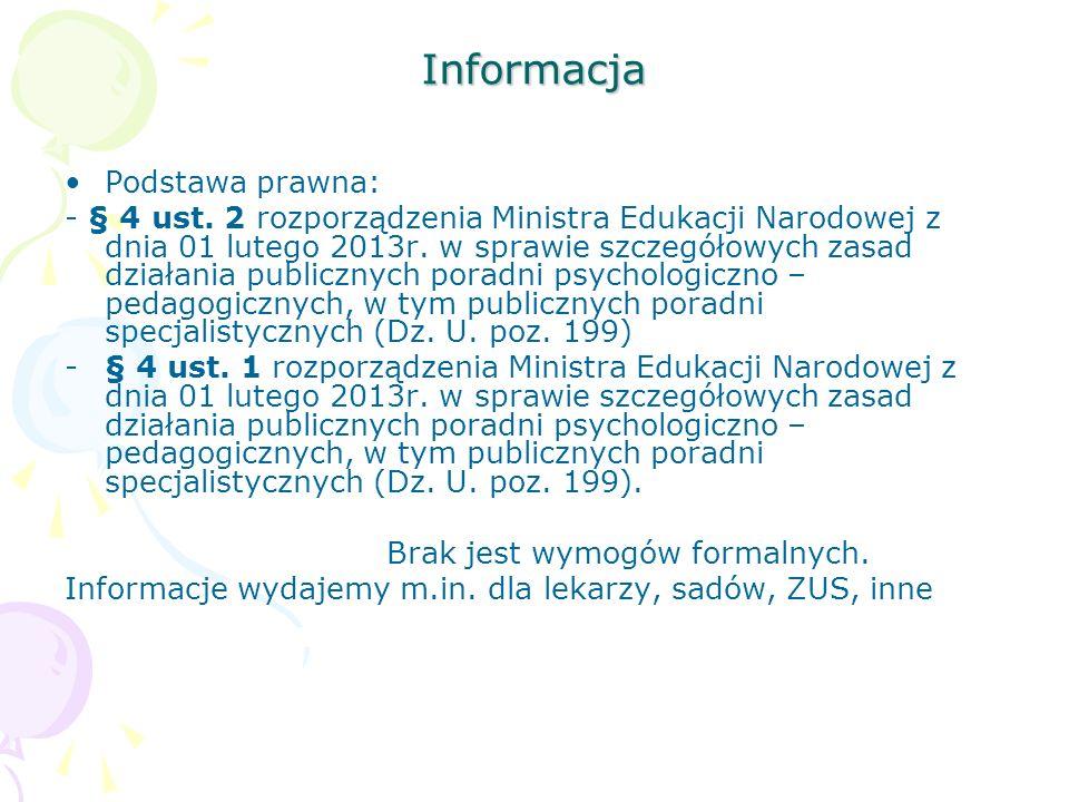 Informacja Podstawa prawna: - § 4 ust. 2 rozporządzenia Ministra Edukacji Narodowej z dnia 01 lutego 2013r. w sprawie szczegółowych zasad działania pu