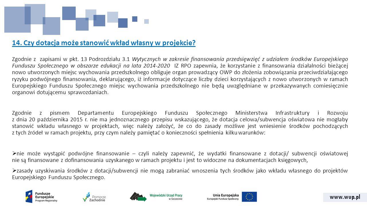 www.wup.pl 14. Czy dotacja może stanowić wkład własny w projekcie.