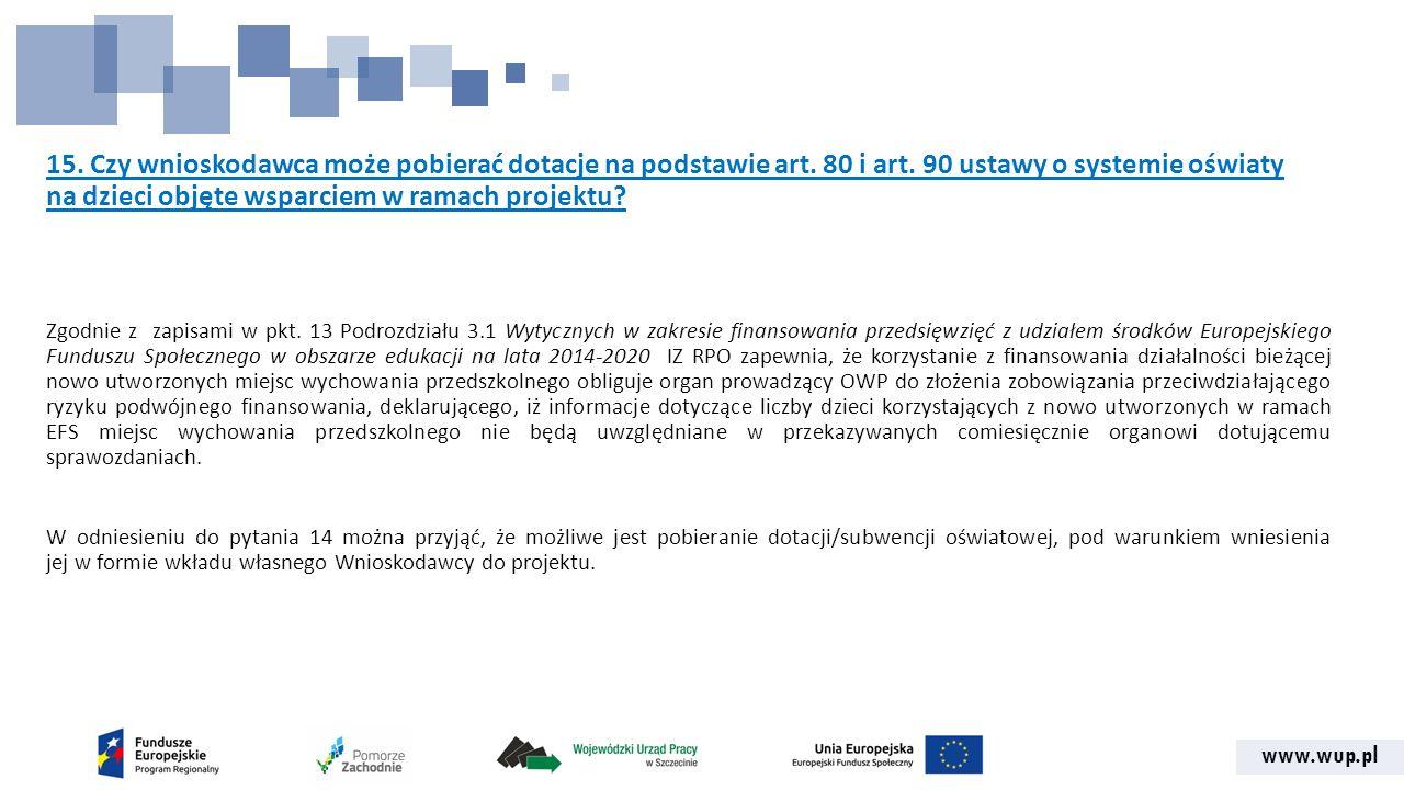 www.wup.pl 15. Czy wnioskodawca może pobierać dotacje na podstawie art.