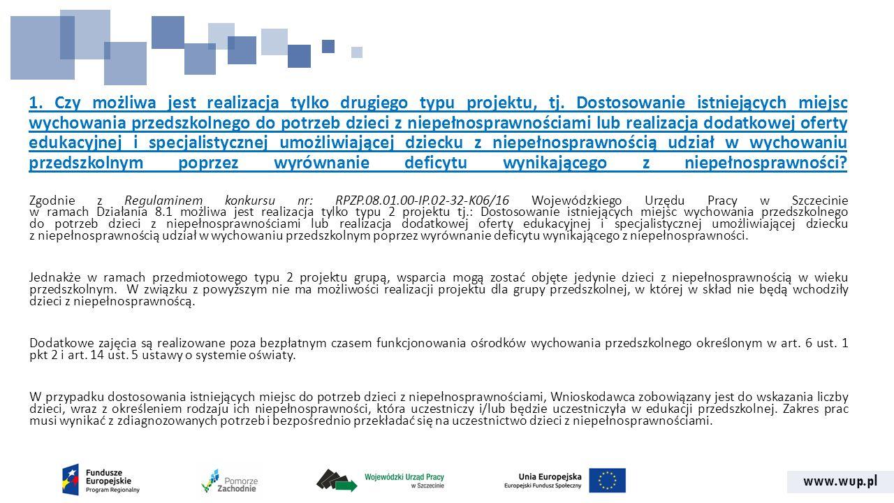 www.wup.pl 10.Czy w budżecie można uwzględnić koszt wynajmu pomieszczeń (zgodnych ze standardami) w celu zapewnienia nowych miejsc przedszkolnych.