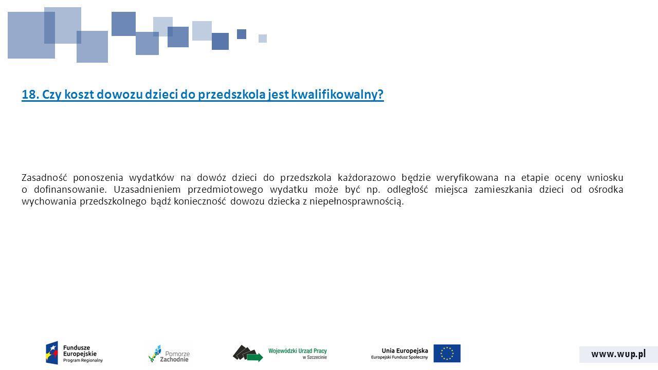 www.wup.pl 18. Czy koszt dowozu dzieci do przedszkola jest kwalifikowalny.