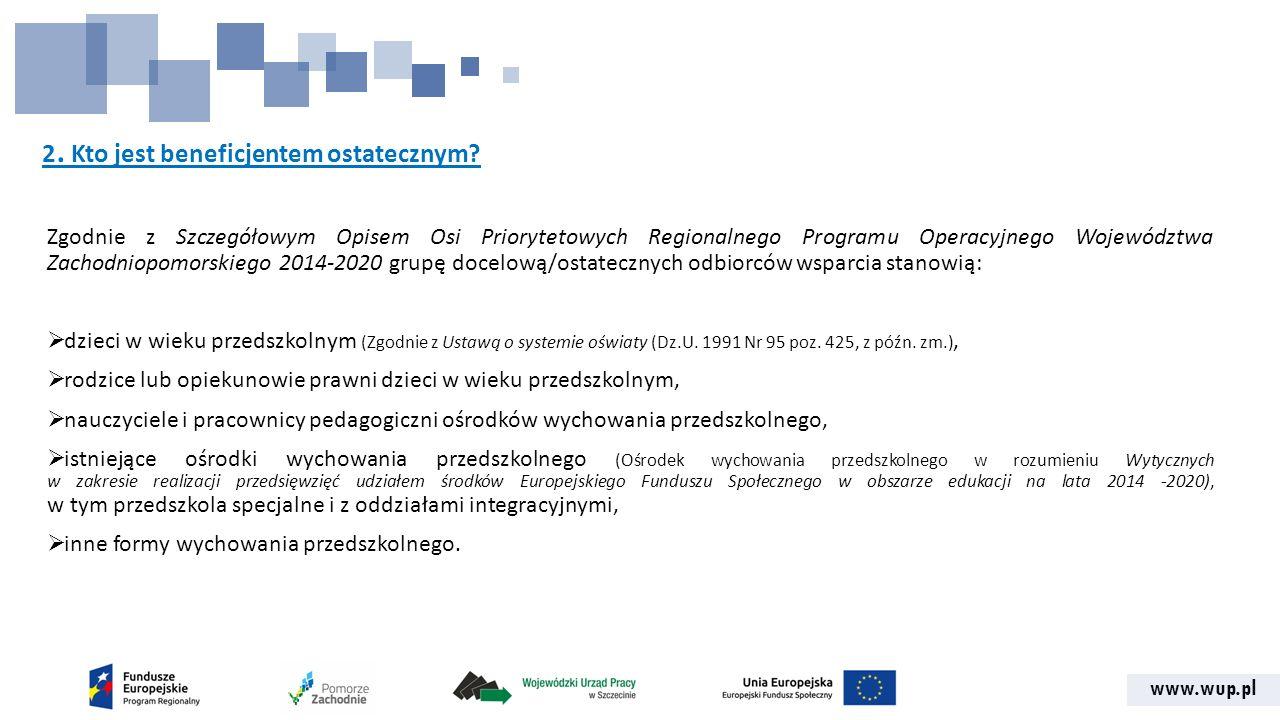 www.wup.pl 2. Kto jest beneficjentem ostatecznym.