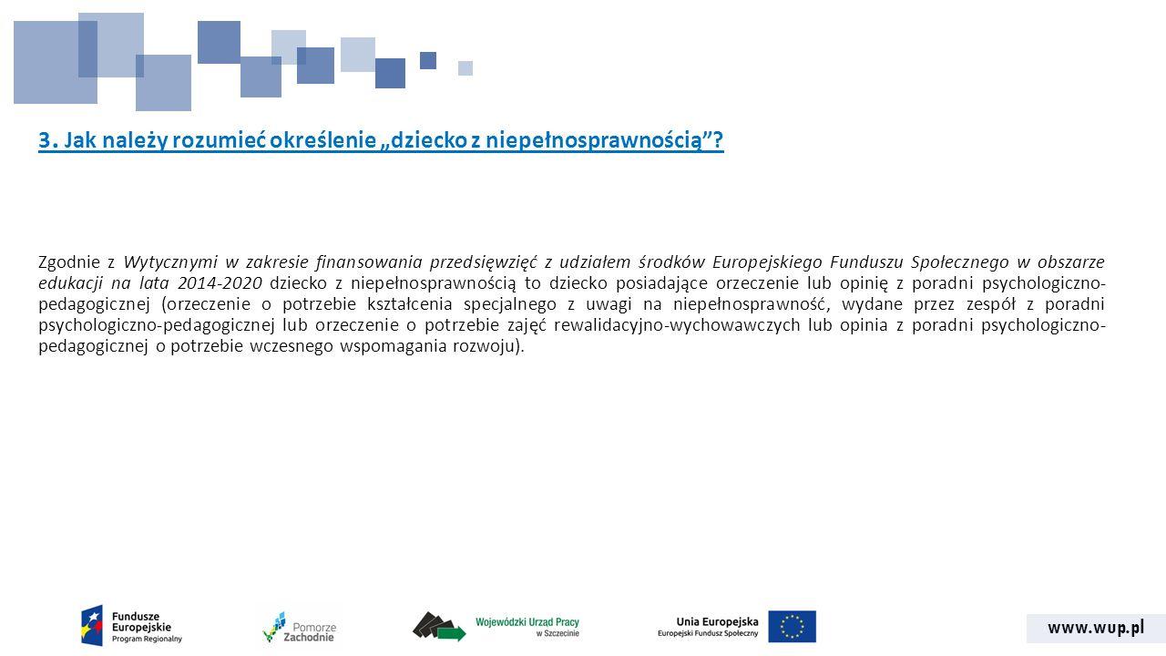 """www.wup.pl 3. Jak należy rozumieć określenie """"dziecko z niepełnosprawnością ."""