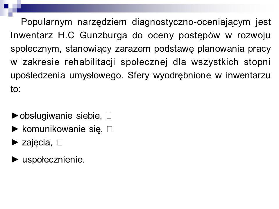 Popularnym narzędziem diagnostyczno-oceniającym jest Inwentarz H.C Gunzburga do oceny postępów w rozwoju społecznym, stanowiący zarazem podstawę plano